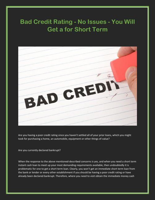 Bad Credit Rating - No Issues - You Will Get a for Short Term